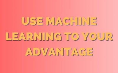 Why are Businesses using Machine Learning?